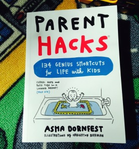 Parent Hacks by Asha Dornfest. MomsicleBlog